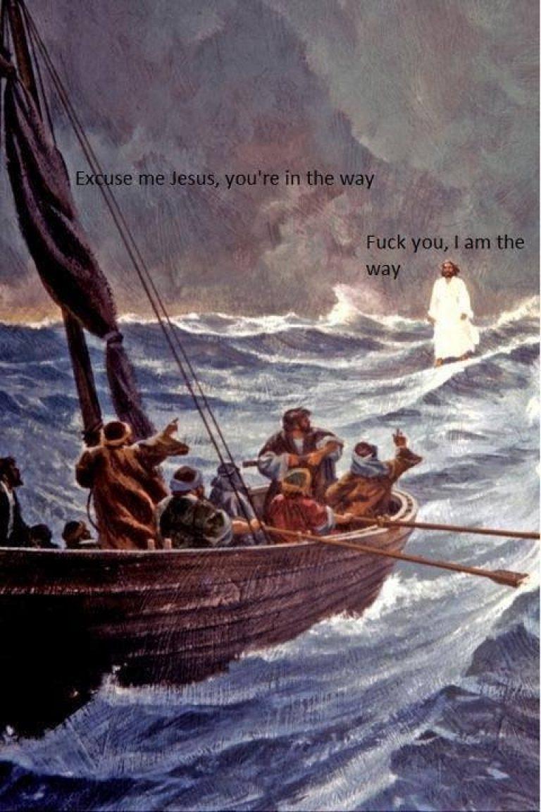 «Извините, Иисус, но вы на нашем пути… Пошли вы, я и есть Путь»