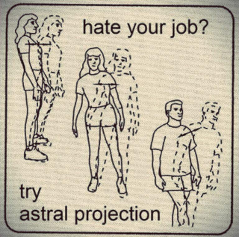Ненавидишь работу? Попробуй астрал!